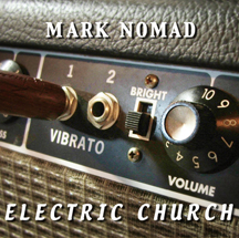 Mark Nomad - Electric Church cd cover