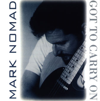 Mark Nomad - Got To Carry On cd cover